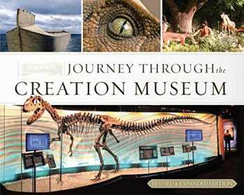 9780890515303-0890515301-Journey Through the Creation Museum (Revised & Expanded Edition)