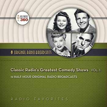 9781483008622-1483008622-Classic Radio's Greatest Comedy Shows, Volume 1 (Hollywood 360 - Classic Radio Collection)(Audio Theater)