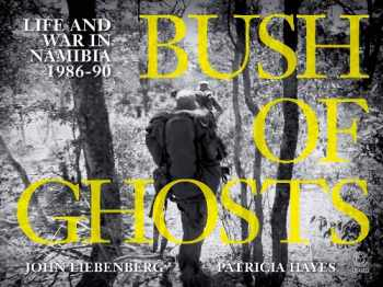 9781415201008-1415201005-Bush of Ghosts: Life and War in Namibia 1986-90