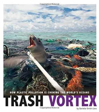 9780756557492-0756557496-Trash Vortex: How Plastic Pollution Is Choking the World's Oceans (Captured Science History)