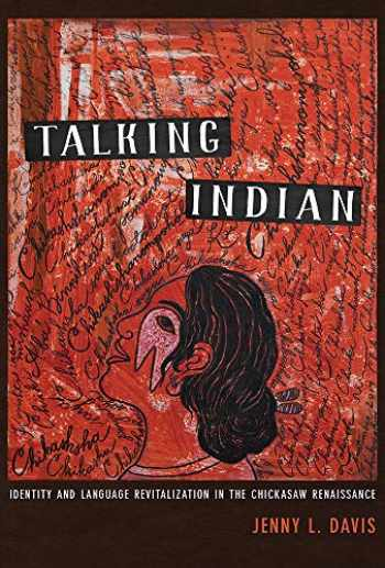 9780816540969-0816540969-Talking Indian: Identity and Language Revitalization in the Chickasaw Renaissance