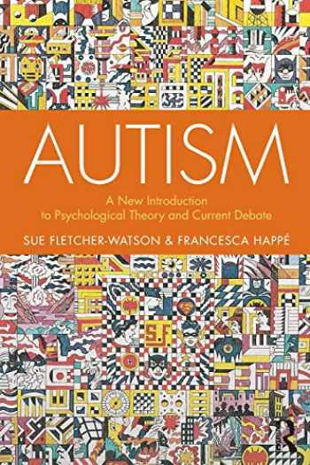 9781138106123-1138106127-Autism: A New Introduction to Psychological Theory and Current Debate