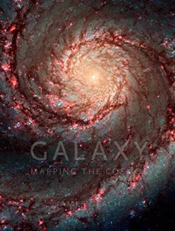 9781780233635-1780233639-Galaxy: Mapping the Cosmos