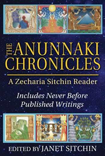 9781591432296-1591432294-The Anunnaki Chronicles: A Zecharia Sitchin Reader