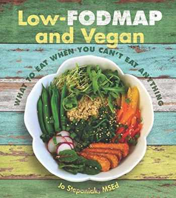 9781570673375-1570673373-Low-Fodmap and Vegan: What to Eat When You Can't Eat Anything