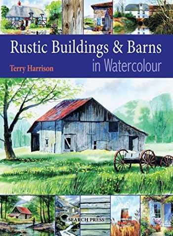 9781844483426-1844483428-Painting Rustic Buildings & Barns in Watercolour