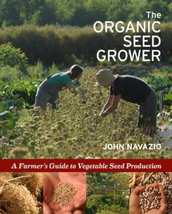 9781933392776-1933392770-The Organic Seed Grower: A Farmer's Guide to Vegetable Seed Production