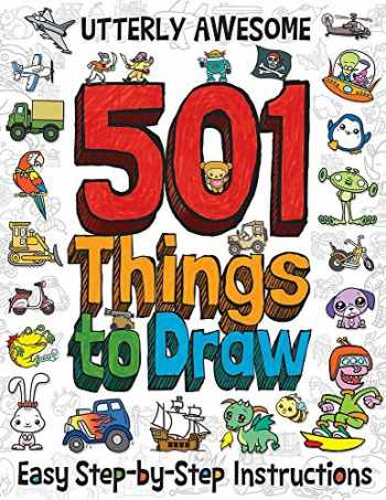 9781787000674-1787000672-Utterly Awesome 501 Things to Draw