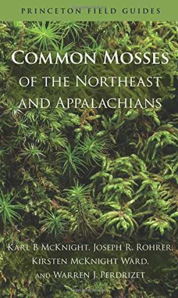 9780691156965-0691156964-Common Mosses of the Northeast and Appalachians (Princeton Field Guides, 86)