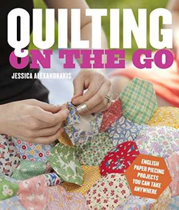 9780770434120-0770434126-Quilting on the Go: English Paper Piecing Projects You Can Take Anywhere