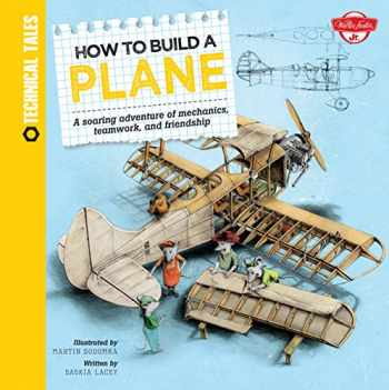 9781633220416-1633220419-How to Build a Plane: A soaring adventure of mechanics, teamwork, and friendship (Technical Tales)