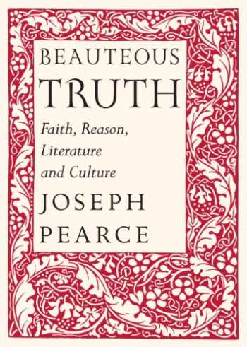 9781587310676-1587310678-Beauteous Truth: Faith, Reason, Literature & Culture