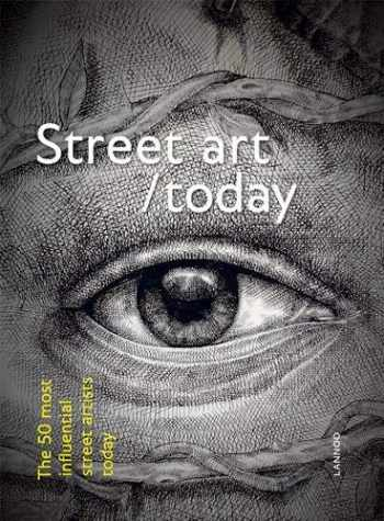 9789401426978-940142697X-Street Art Today: The 50 Most Influential Street Artists Today