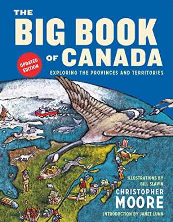 9781101918944-1101918942-The Big Book of Canada (Updated Edition): Exploring the Provinces and Territories