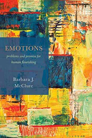 9781602583290-1602583293-Emotions: Problems and Promise for Human Flourishing