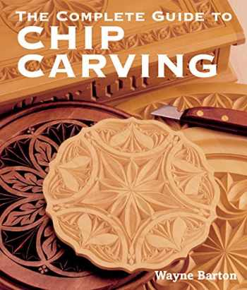 9781402741289-1402741286-The Complete Guide to Chip Carving
