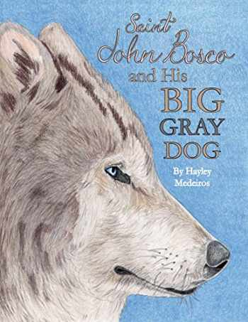 9781940209166-1940209161-St. John Bosco and His Big Gray Dog