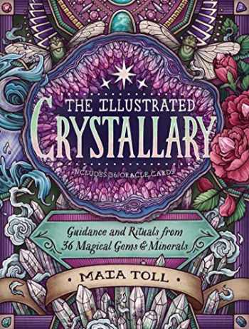 9781635862225-1635862221-The Illustrated Crystallary: Guidance and Rituals from 36 Magical Gems & Minerals (Wild Wisdom)