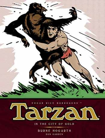 9781781163177-1781163170-Tarzan - In The City of Gold (Vol. 1): The Complete Burne Hogarth Sundays and Dailies Library