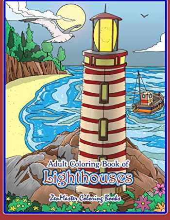 9781091889293-1091889295-Adult Coloring Book of Lighthouses: Lighthouses Coloring Book for Adults With Lighthouses from Around the World, Scenic Views, Beach Scenes and More ... and Relaxation (Coloring Books for Grownups)