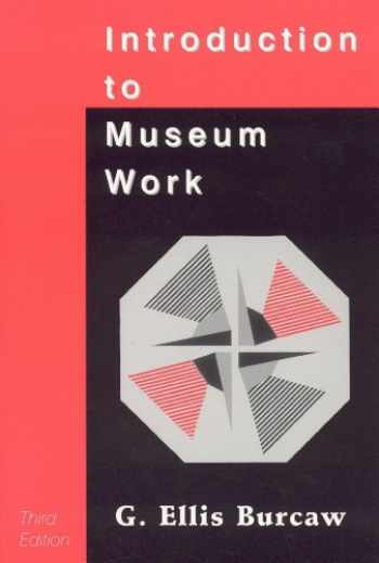 9780761989257-0761989250-Introduction to Museum Work (American Association for State and Local History)