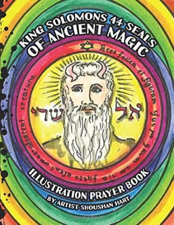 9780985260286-0985260289-King Solomons 44 Seals of Ancient Magic: Illustration Prayer Book