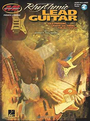 9780980235326-0980235324-Rhythmic Lead Guitar: Solo Phrasing, Groove and Timing for All Styles