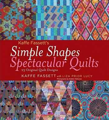 9781584798378-1584798378-Kaffe Fassett's Simple Shapes Spectacular Quilts: 23 Original Quilt Designs