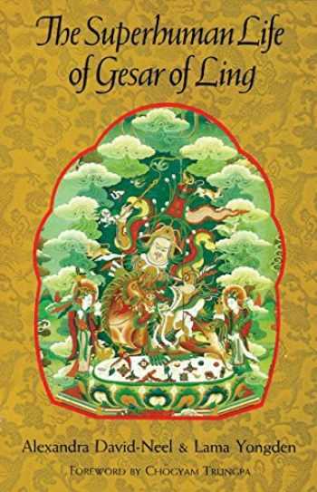 9781570626227-1570626227-The Superhuman Life of Gesar of Ling