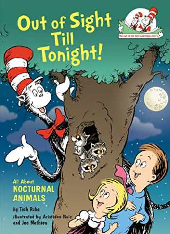 9780375870767-0375870768-Out of Sight Till Tonight!: All About Nocturnal Animals (Cat in the Hat's Learning Library)