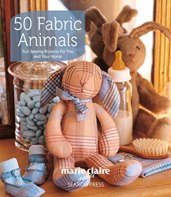 9781844487707-1844487709-50 Fabric Animals: Fun sewing projects for you and your home