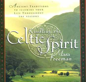 9780062516855-006251685X-Kindling the Celtic Spirit: Ancient Traditions to Illumine Your Life Through the Seasons