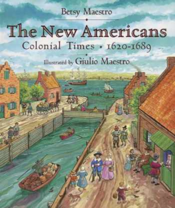 9780688134488-0688134483-The New Americans: Colonial Times: 1620-1689 (American Story)
