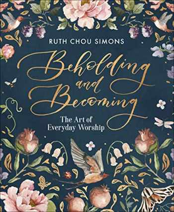9780736974929-073697492X-Beholding and Becoming: The Art of Everyday Worship