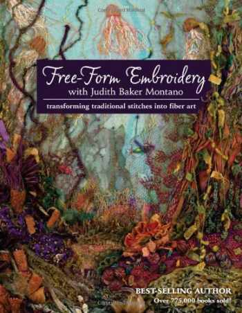 9781607055723-1607055724-Free-Form Embroidery with Judith Baker Montano: Transforming Traditional Stitches into Fiber Art