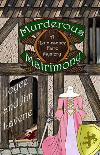 9781494874919-1494874911-Murderous Matrimony (Renaissance Faire Mystery) (Volume 6)