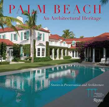 9780847862818-084786281X-Palm Beach: An Architectural Heritage: Stories in Preservation and Architecture