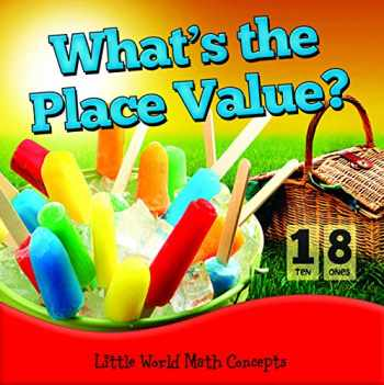 9781618102089-1618102087-What's the Place Value? (Little World Math)