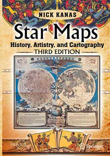 9783030136123-3030136124-Star Maps: History, Artistry, and Cartography (Springer Praxis Books)