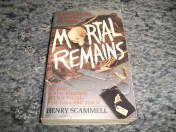 9780061099588-0061099589-Mortal Remains: A True Story of Ritual Murder