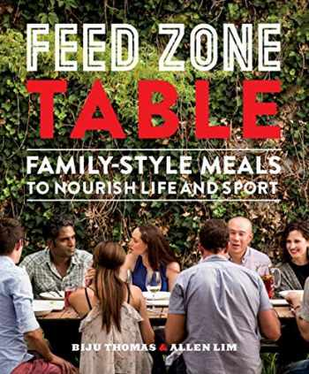 9781937715403-193771540X-Feed Zone Table: Family-Style Meals to Nourish Life and Sport (The Feed Zone Series)