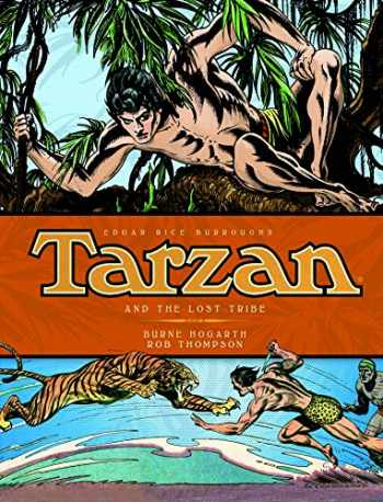 9781781163207-1781163200-Tarzan - and the Lost Tribes (Vol. 4) (The Complete Burne Hogarth Comic Strip Library)