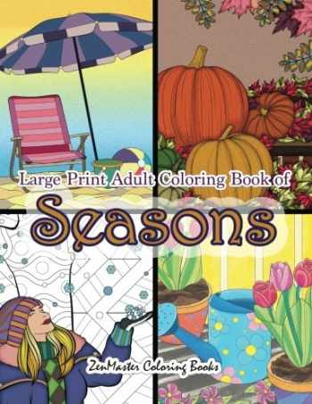 9781718856844-1718856849-Large Print Adult Coloring Book of Seasons: Simple and Easy Seasons Coloring Book for Adults With over 80 Coloring Pages for Relaxation and Stress Relief (Easy Coloring Books For Adults) (Volume 15)