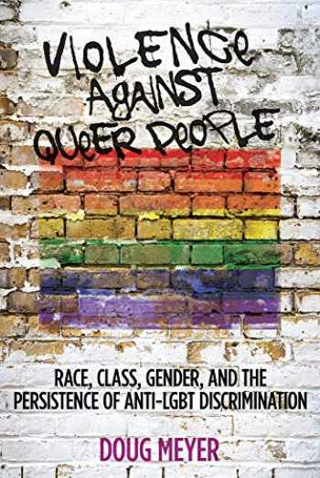 9780813573151-0813573157-Violence against Queer People: Race, Class, Gender, and the Persistence of Anti-LGBT Discrimination
