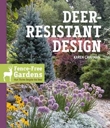 9781604698497-1604698497-Deer-Resistant Design: Fence-free Gardens that Thrive Despite the Deer