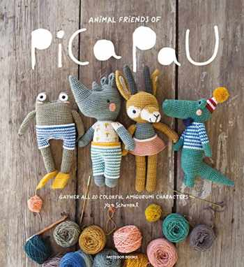 9789491643194-9491643193-Animal Friends of Pica Pau: Gather All 20 Colorful Amigurumi Animal Characters