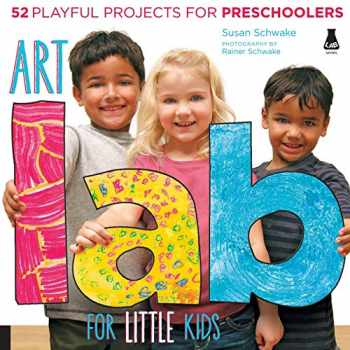 9781592538362-1592538363-Art Lab for Little Kids: 52 Playful Projects for Preschoolers (Lab for Kids, 2)