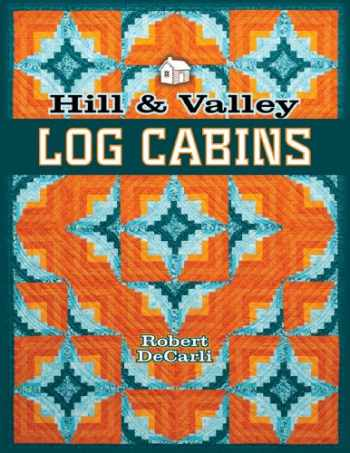 9781604600537-1604600535-Hill & Valley Log Cabins