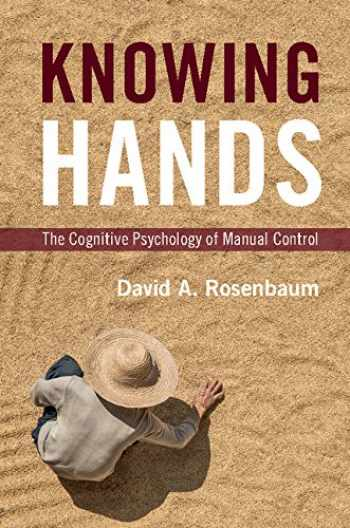 9781107476646-110747664X-Knowing Hands: The Cognitive Psychology of Manual Control