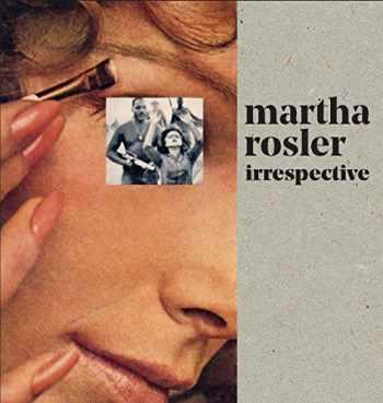 9780300230277-0300230273-Martha Rosler: Irrespective